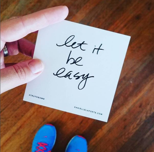 It doesn't always have to be hard - let it be easy from Jules Taggart Instagram