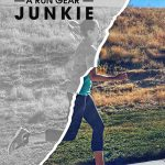 Making a Run Gear Junkie: A True Story