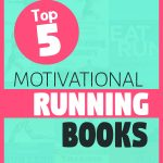 Top 5 Running Books to Skyrocket Your Motivation