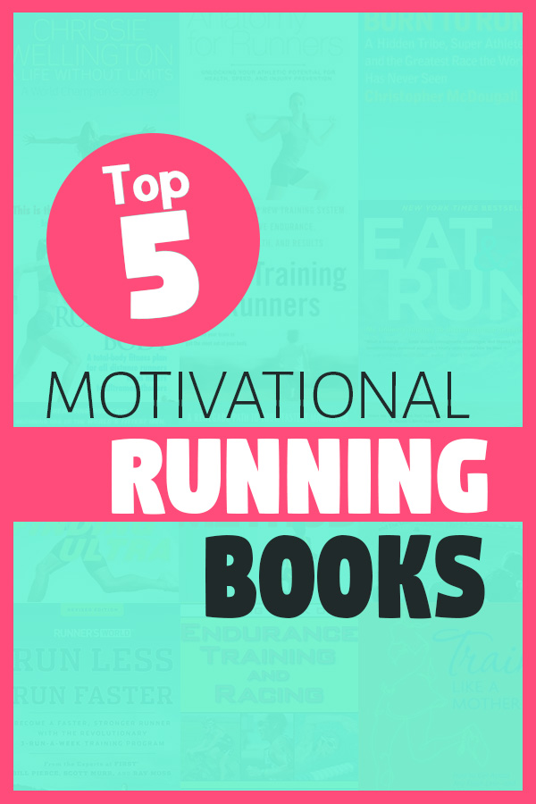 Top 5 Motivational Running Books - These will get you moving again, to that PR or new distance
