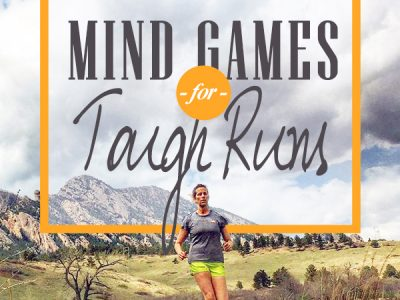 Mind Games for Tough Runs - Tips from long time runners