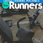Cross Training Machines Runners Oughta Know for Cardio Improvements