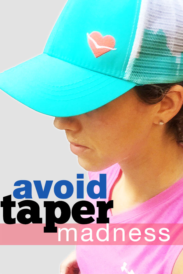 Avoid the normal taper crazies with these tips leading up to race day