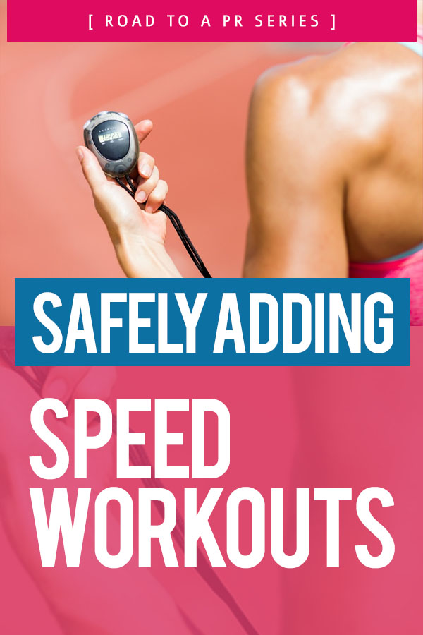 Safely Adding Speed Workouts to your training - what works and how to stay injury free