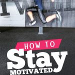 stay motivated to workout