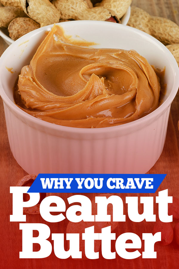 Why You Crave Peanut Butter and How to Not Overeat it