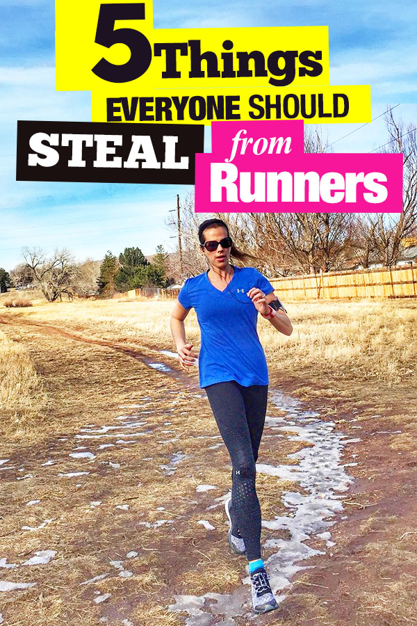 5 Things Everyone Should Steal from Runners