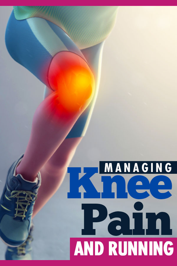 Tips, tricks and tools for managing knee pain while running - you don't have to live with it