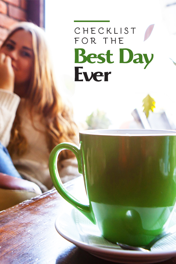 Checklist for the best day ever, use these morning routine tips