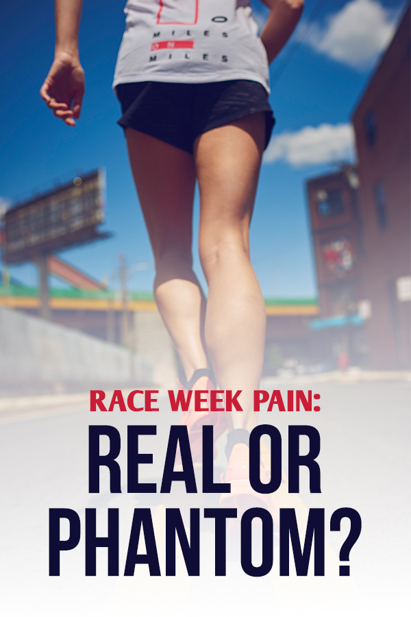 how to know if your pain is real or in your head because of taper and race week stress