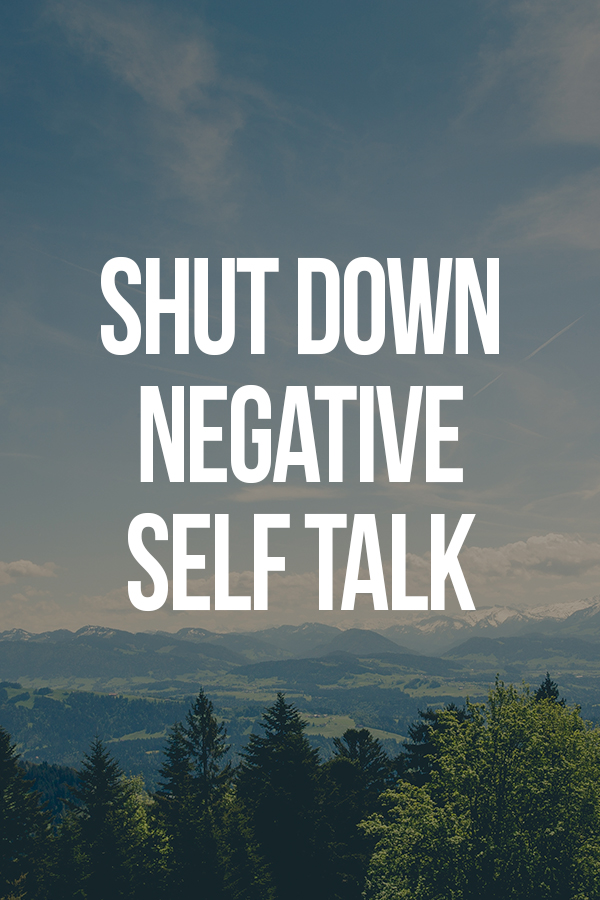 Shut Down Negative Self Talk