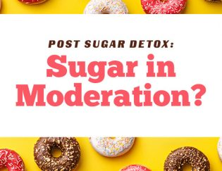 Post Sugar Detox: Sugar in Moderation?