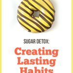 Sugar Detox: How to Change Your Eating Habits