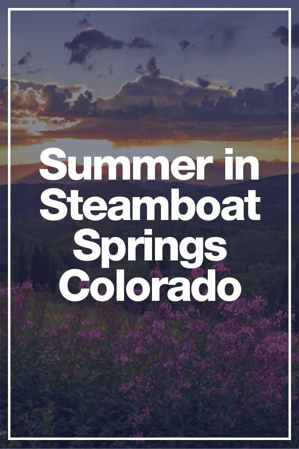 Steamboat Springs Colorado summer things to do