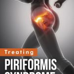 Piriformis Syndrome Exercises: Alleviating a Pain in the Butt