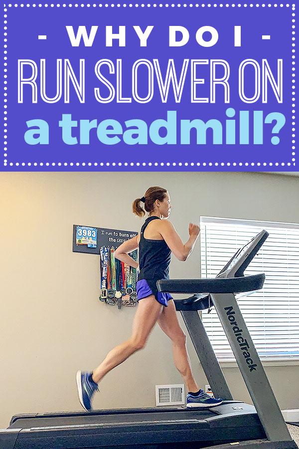 Slower on Treadmill