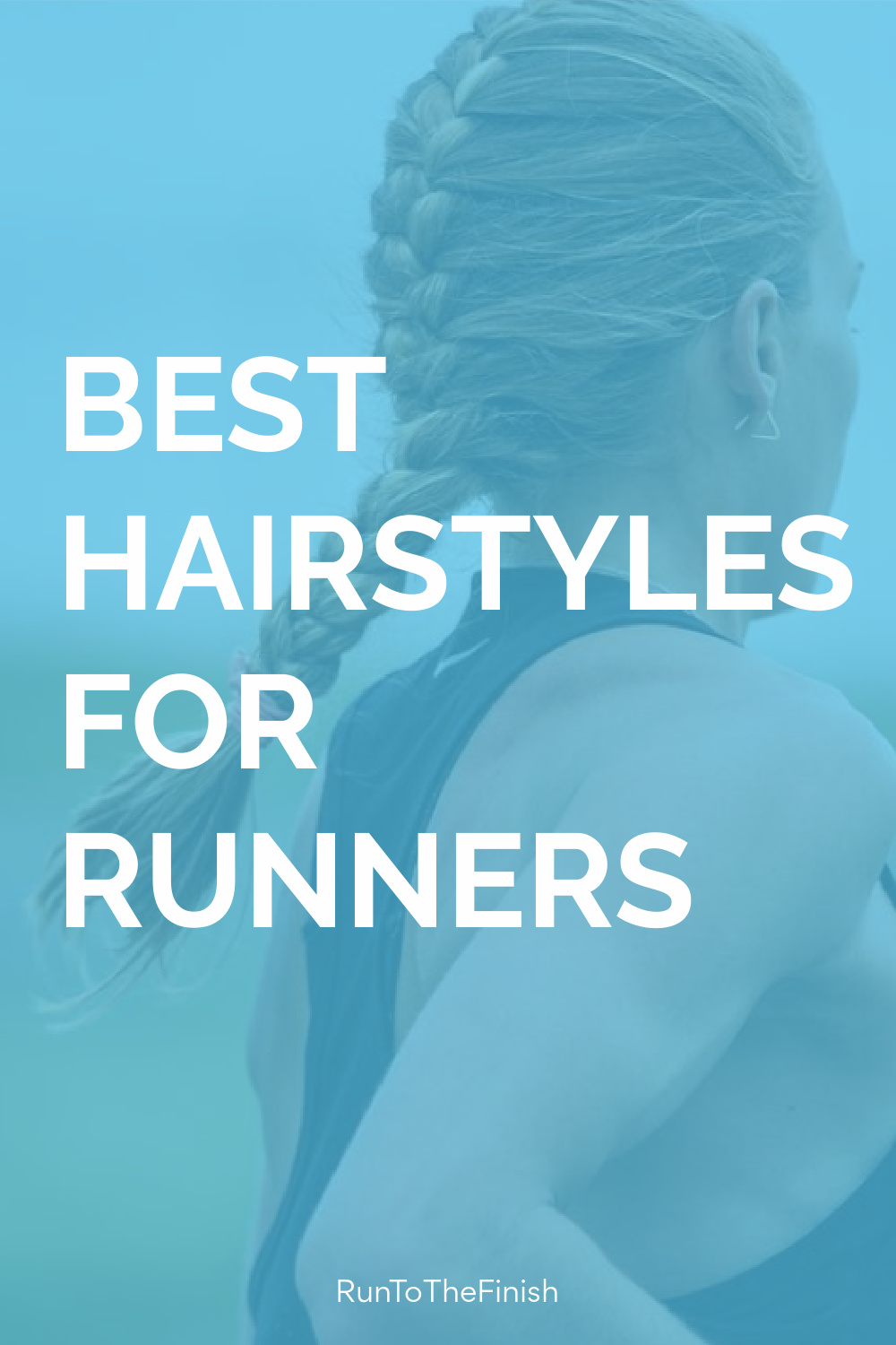 Best Hairstyles for Running